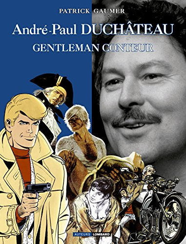 Auteurs Lombard - tome 7 - André-Paul Duchâteau, gentleman conteur