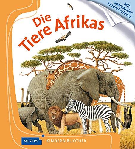 Die Tiere Afrikas: Meyers Kinderbibliothek 14