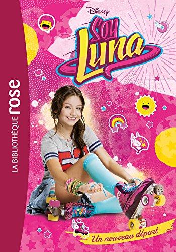 Soy Luna 01 - Un nouveau dpart