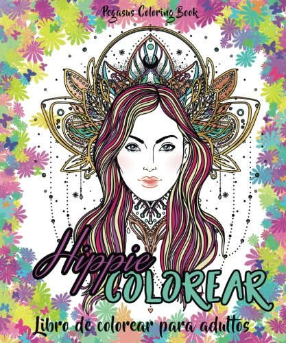Libro de colorear para adultos: Hippie Colorear (Regalos Para Padres Regalos Para Madres, relajante, libros para colorear para adultos, antiestres)