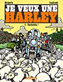 Je veux une Harley - Tome 4 - Harleyluia !