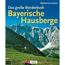 Das große Wanderbuch Bayerische Hausberge