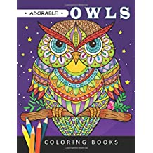 Adorable Owls Coloring book: Adults Coloring Book Stress Relieving Unique Design