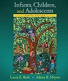 Infants, Children, and Adolescents (Berk & Meyers, the Infants, Children, and Adolescents Series)