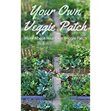 Your Own Veggie Patch: More About Your Own Veggie Patch (English Edition)
