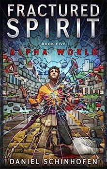 Fractured Spirit (Alpha World Book 5) (English Edition)