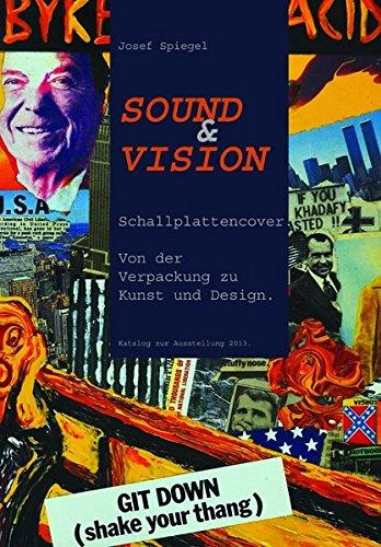 Sound & Vision: Schallplattencover. Von der Verpackung zu Kunst und Design (Sound Design Für Film)