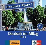 Berliner Platz 1 NEU: Deutsch im Alltag. Audio-CD zum Lehrbuch, Teil 2 (Berliner Platz NEU)