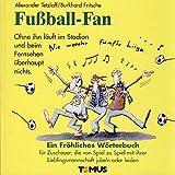 Fussball-Fan (Tomus - Die fröhlichen Wörterbücher) - Alexander Tetzlaff