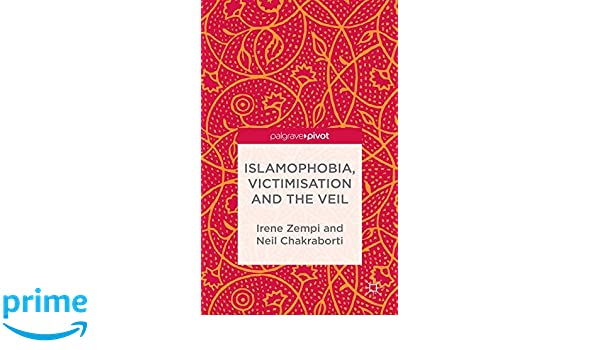 Islamophobia, Victimisation and the Veil