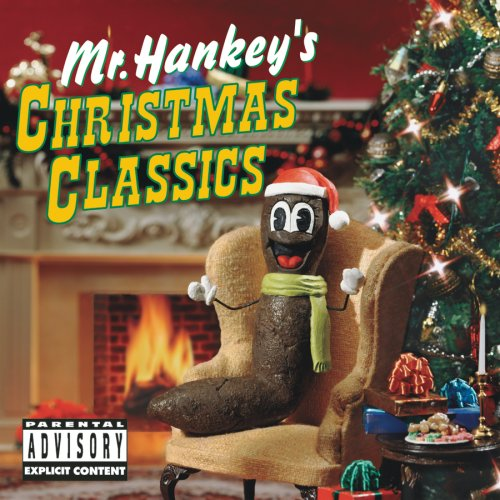 Click for larger image of Mr. Hankey's Christmas Classics [EXPLICIT LYRICS]