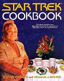 The Star Trek Cookbook by [Phillips, Ethan, Birnes, W J]