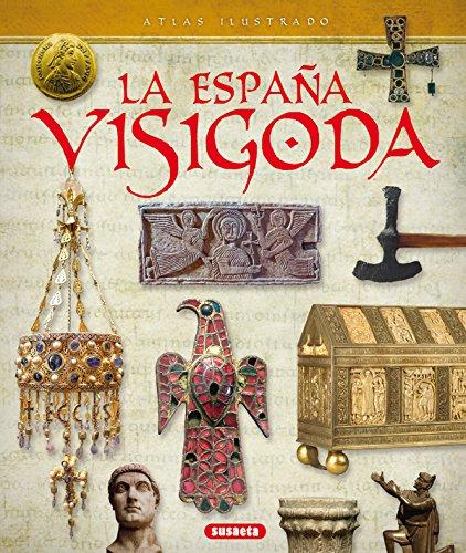 Atlas ilustrado de la España visigoda por Susaeta Ediciones S A
