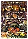 Les 9 grains d'or dans la cuisine (French Edition)