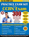 Best Ccrns - CCRN: Practice Exam Kit: 300 Critical Care Nursing Review