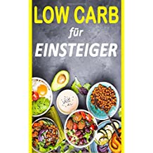 Low Carb: Die 14 Tage Challenge (inkl. Rezepte) (Low Carb Frühstück, Low Carb Abendessen, Low Carb vegetarisch, Low Carb Kompendium, Low Carb ... High Fat, Low Carb backen, Low Carb Rezepte)