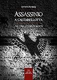 eBook Gratis da Scaricare Assassinio a Caltabellotta Una storia di Paride Benedetti (PDF,EPUB,MOBI) Online Italiano