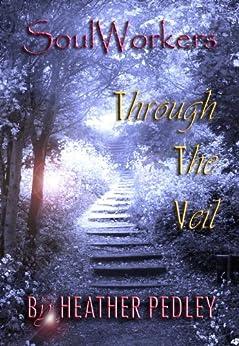Through The Veil by [Pedley, Heather]