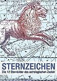 Sternzeichen (Wandkalender 2018 DIN A4 hoch): Die 12 Sternbilder des astrologischen Zodiak (Monatskalender, 14 Seiten ) (CALVENDO Wissenschaft) ... Layout: Babette Reek, Bilder: