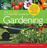 Reader's Digest: The All New Illustrated Guide to Gardening: Planning, Selection, Propagation, Organic Solutions