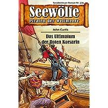 Seewölfe - Piraten der Weltmeere 329: Das Ultimatum der Roten Korsarin (German Edition)