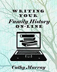 Writing Your Family History On-Line