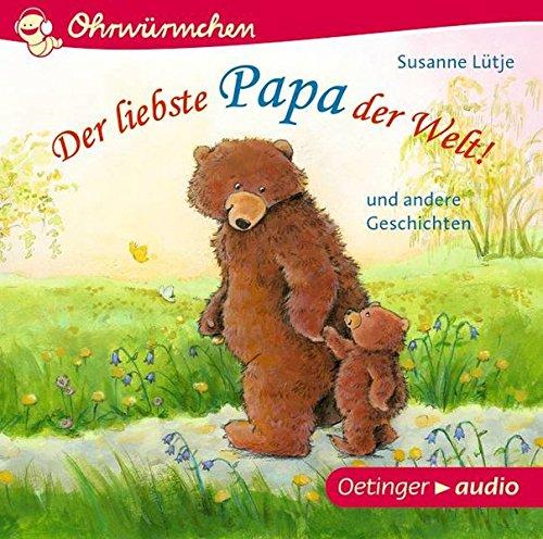 Ohrwürmchen Der liebste Papa der Welt! (CD) - Bildungs - Audio-bücher
