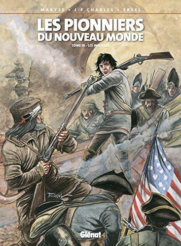 Les Pionniers du nouveau monde - Tome 19: Les Insurgés