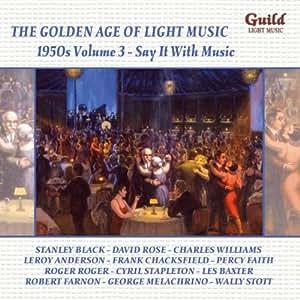 L'Age D'Or De La Musique Légère: 1950'S /Vol.3 Say It With Music