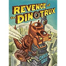 [(Revenge of the Dinotrux)] [By (author) Chris Gall] published on (March, 2015)