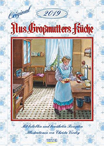 Aus Großmutters Küche 2019: Wandkalender mit Rezepten und nostalgischen Bildern. Küchenkalender DIN A3 mit Foliendeckblatt.
