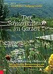 Der Schwimmteich im Garten: Anlage, B...