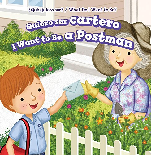 Quiero ser cartero / I Want to Be a Postman (¿Qué quiero Ser? / What Do I Want to Be?) por Brianna Battista