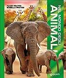 Nel mondo degli animali. Ediz. a colori