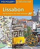 POLYGLOTT Reiseführer Lissabon zu Fuß entdecken: Auf 30 Touren die Stadt erkunden (POLYGLOTT zu Fuß entdecken) - Sara Lier
