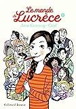 monde de Lucrèce (Le). 1   Goscinny, Anne (1968-....). Auteur