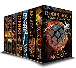 Robin Hood Hacker Collection - The #1 Techno-Thriller Series (Robin Hood Hacker Techno-Thriller Series) by [McCray, Carolyn]