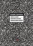 Ettore Sottsass. There is a Planet. Exhibition Catalogue. Triennale Design Museum. Catalogo della mostra (Milano, 15 settembre 2017-11 marzo 2018)
