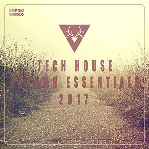 Tech House Autumn Essentials 2017