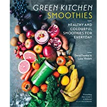 Green Kitchen Smoothies: Healthy and Coloutful Smoothies for every Day