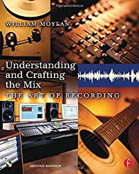 Understanding and Crafting the Mix: The Art of Recording