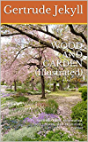 WOOD AND GARDEN (Illustrated) (English Edition)
