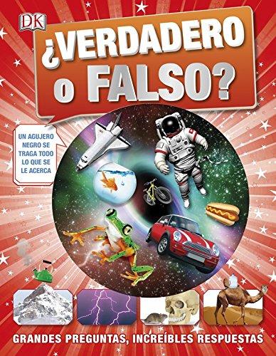 ¿Verdadero o falso?: Grandes preguntas, increíbles respuestas (CONOCIMIENTO) por Varios autores