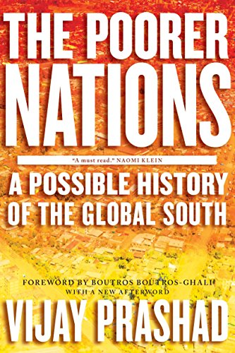 The Poorer Nations: A Possible History of the Global South por Vijay Prashad
