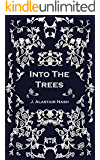 Into The Trees (English Edition)