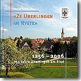 Ze Uberlingen im Ryete 1256-2006 - 750 Jahre Überlingen am Ried: Ortsteilgeschichte von Singen (Hohentwiel) - Reinhild Kappes