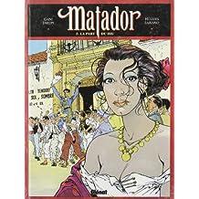 Matador, tome 2 : La Part du feu
