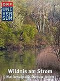 Wildnis am Strom - Nationalpark Donau-Auen