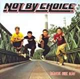 Songtexte von Not By Choice - Maybe One Day