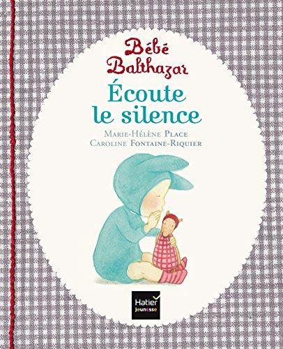 Ecoute le silence por Marie-Hélène Place, Caroline Fontaine-Riquier